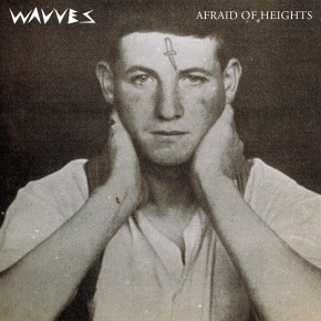 Album// Wavves – Afraid Of Heights